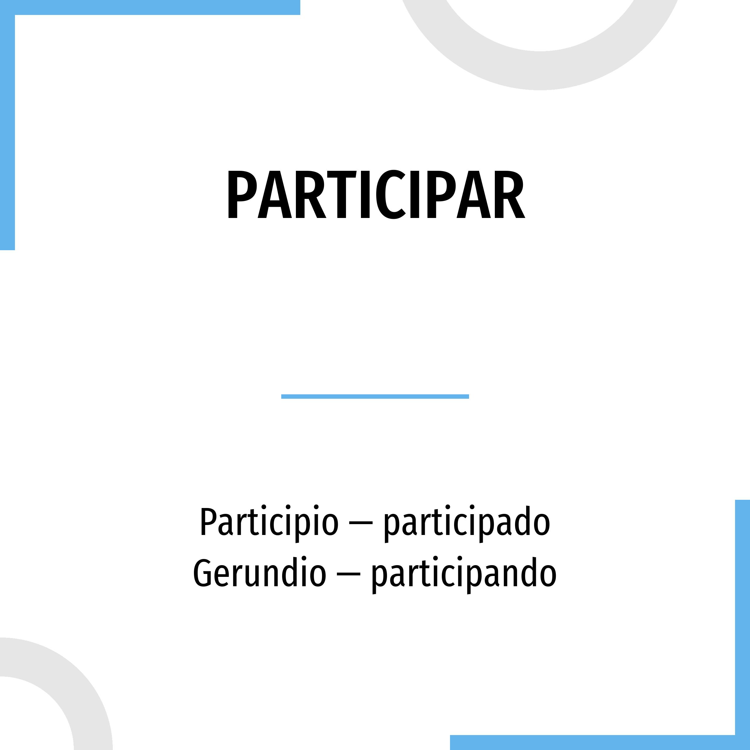 Participar Conjugation [ 2560 x 2560 Pixel ]