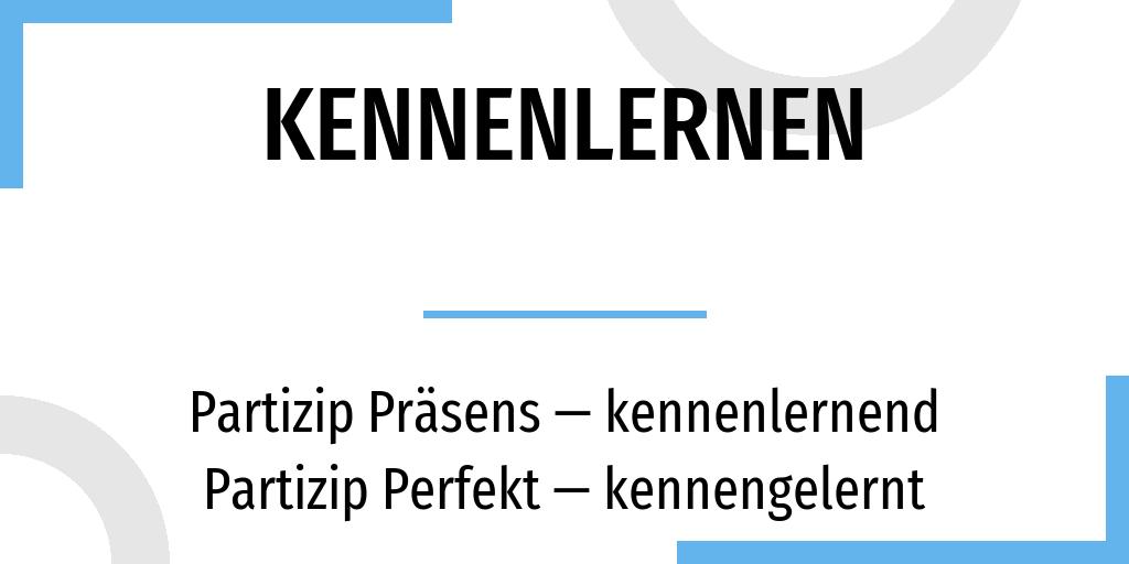 Deutsche Rechtschreibung | kennenzulernen oder kennen zu lernen? – Zusammen oder getrennt?